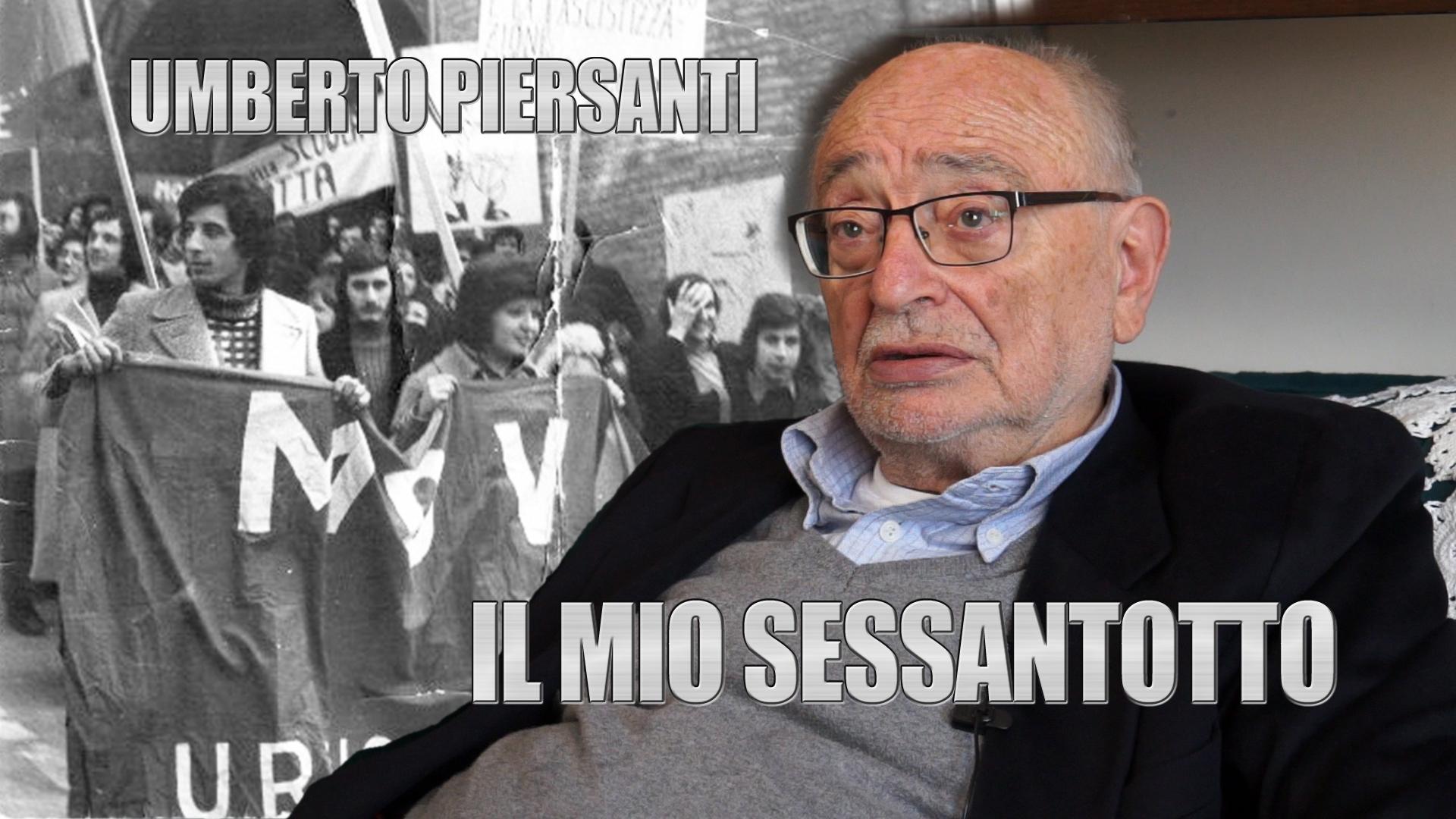 "Sessantaseiesima puntata. Umberto Piersanti: ""Il mio Sessantotto"""