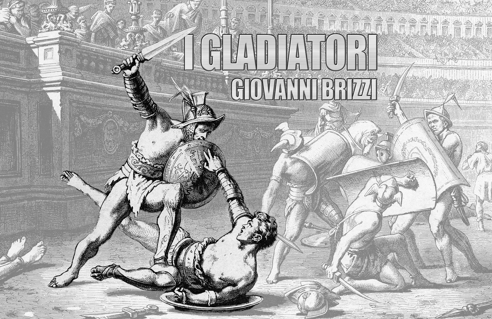 Sessantasettesima puntata. I gladiatori