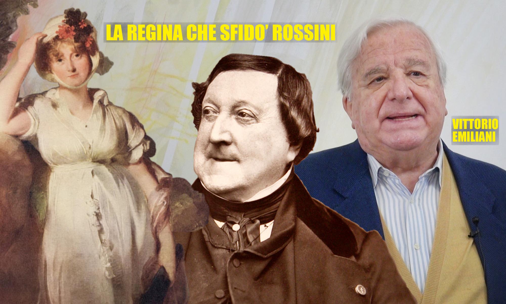 Vittorio Emiliani: «La regina che sfidò Rossini»