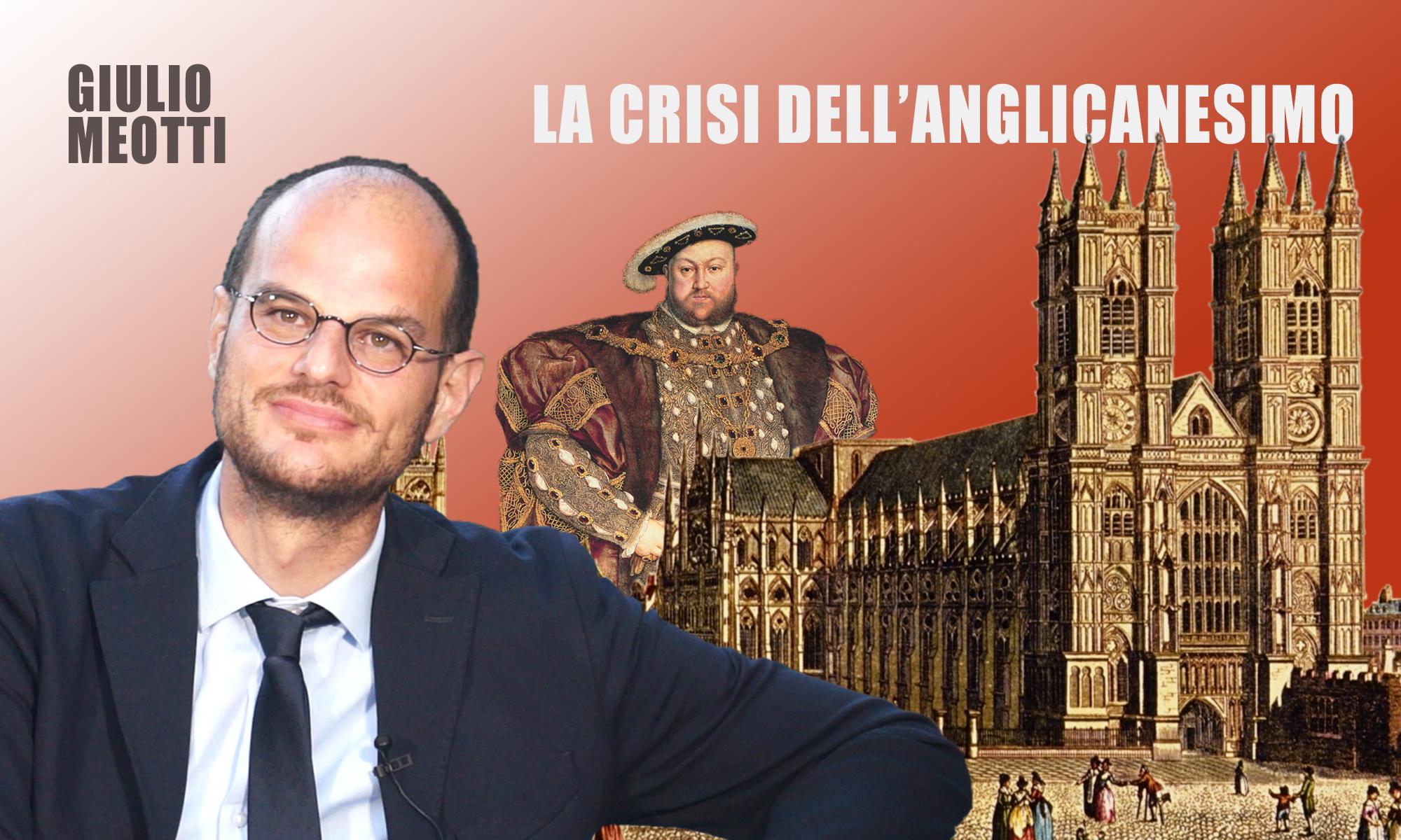 Giulio Meotti: «La crisi della Chiesa Anglicana»