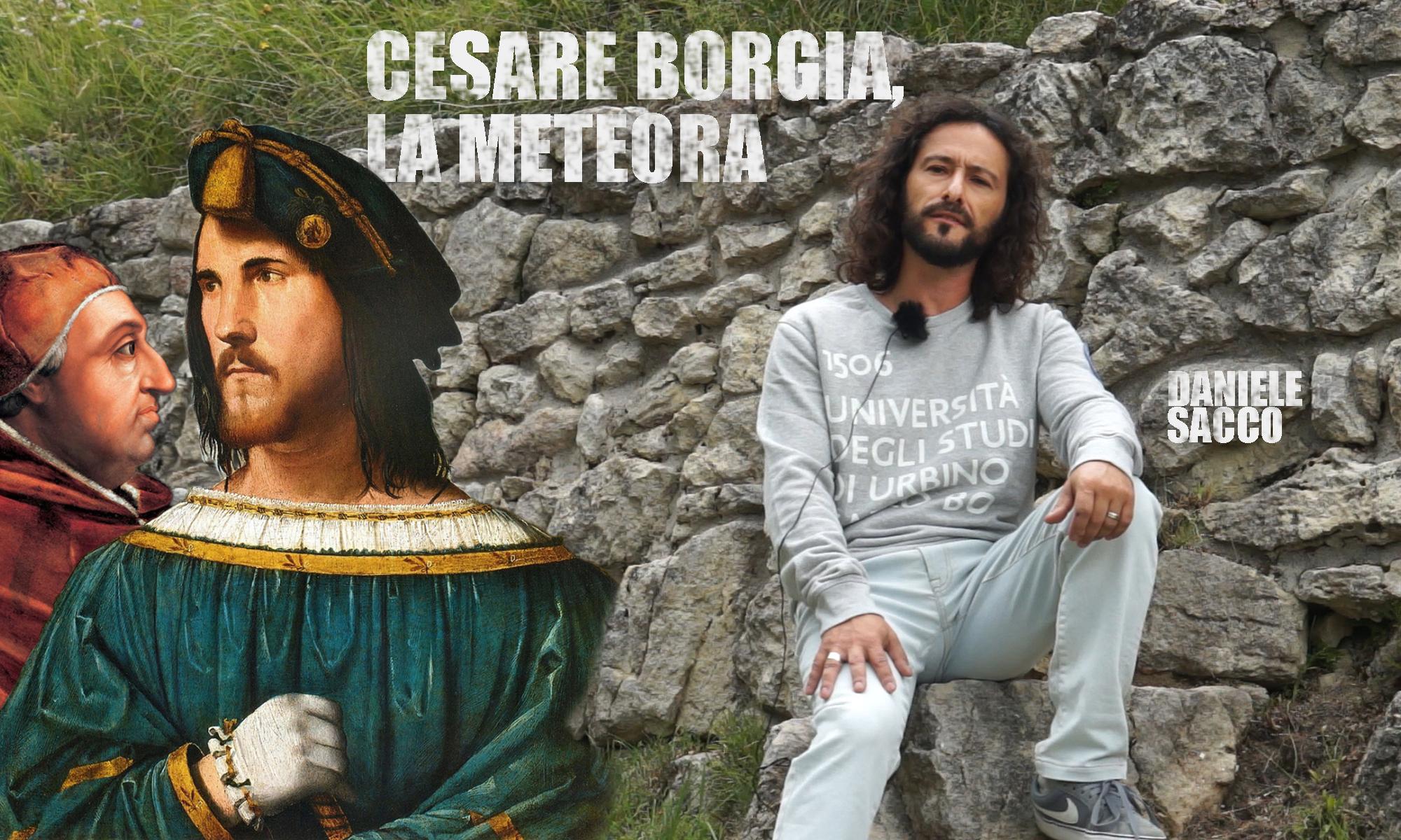 Cesare Borgia, la meteora