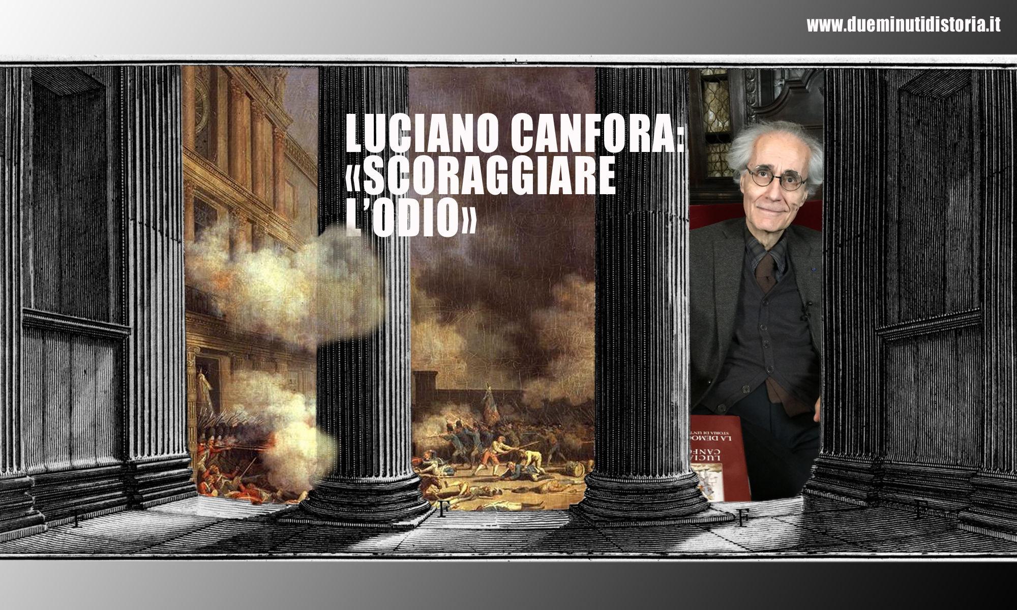 Luciano Canfora: «Arginare l'odio»