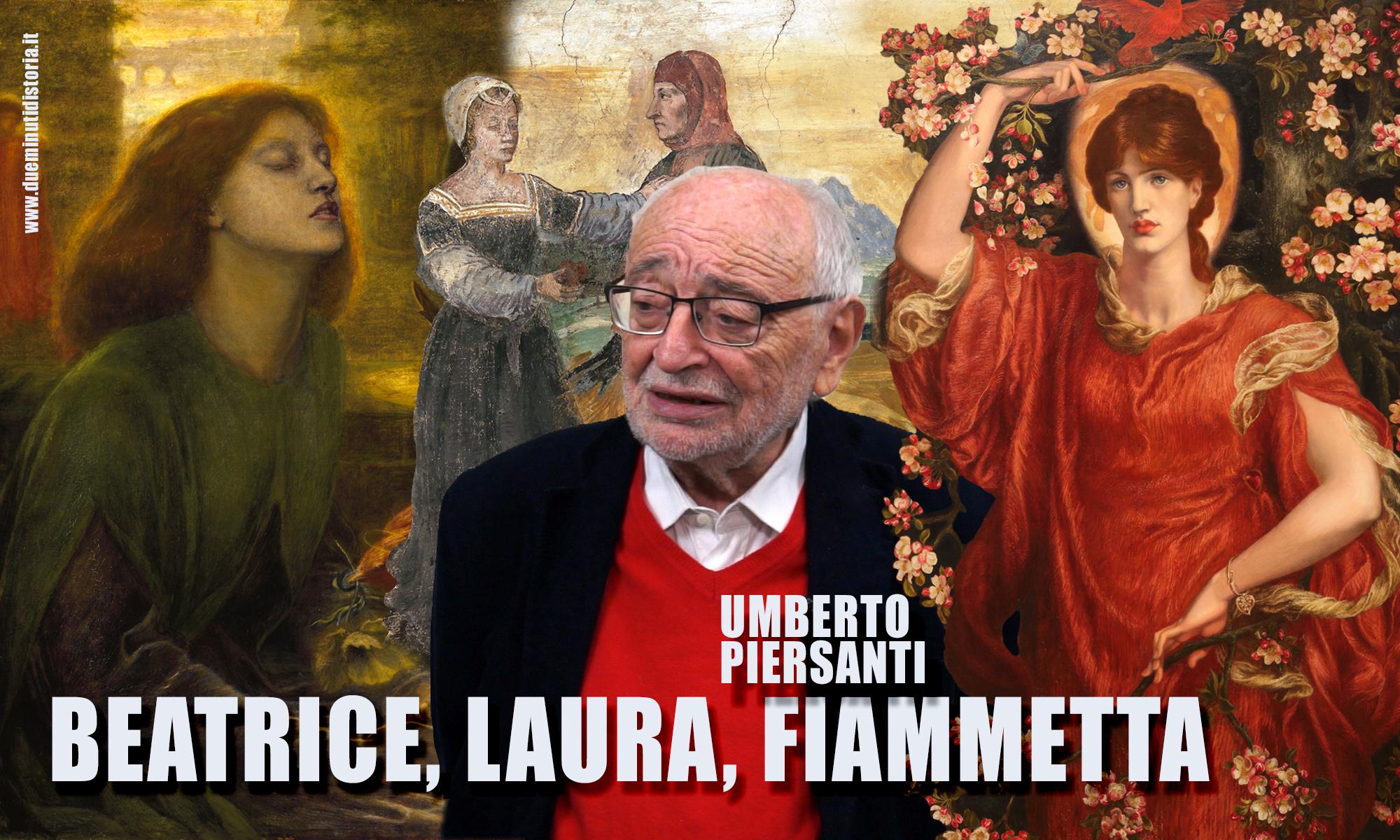 Umberto Piersanti: Beatrice, Laura, Fiammetta