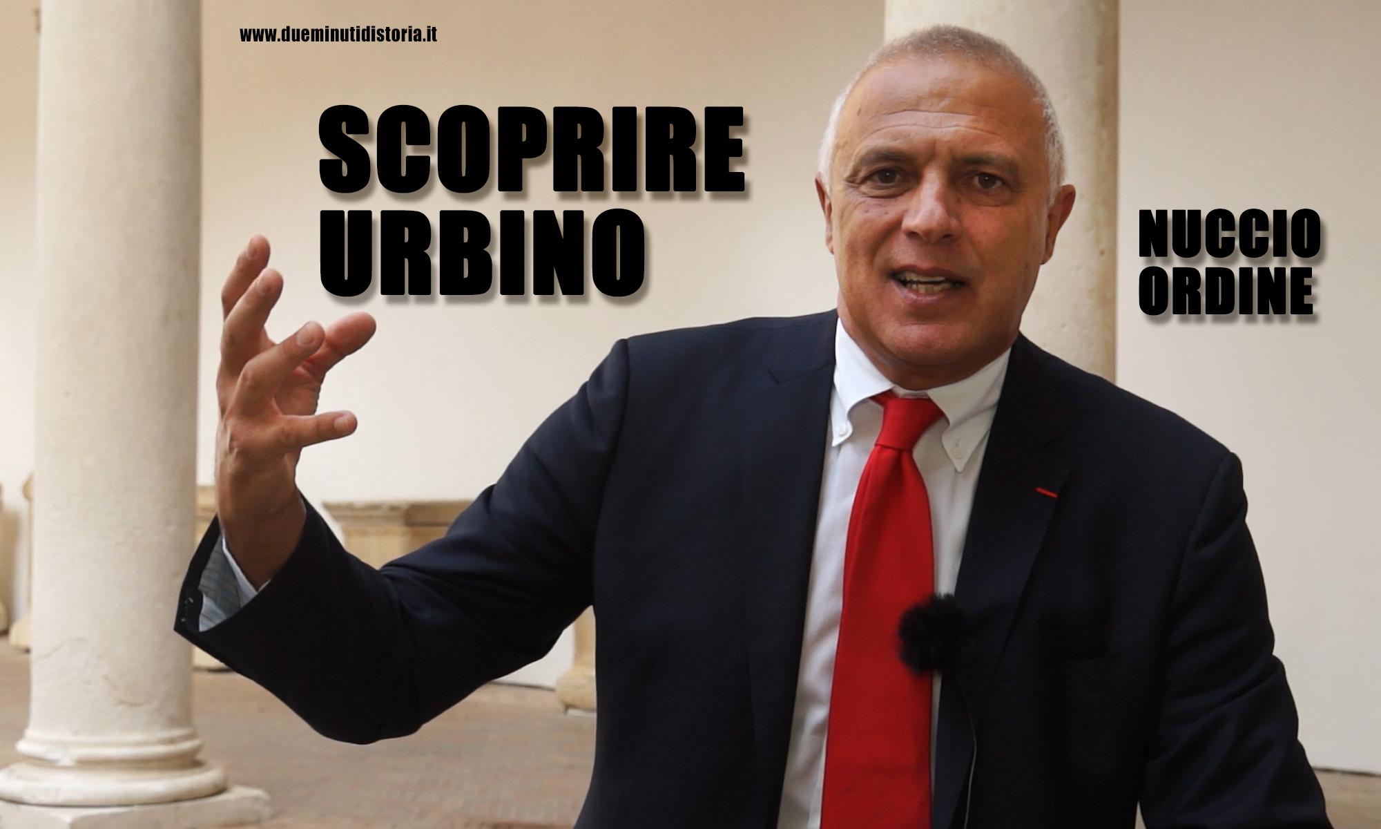 Nuccio Ordine: «Scoprire Urbino»