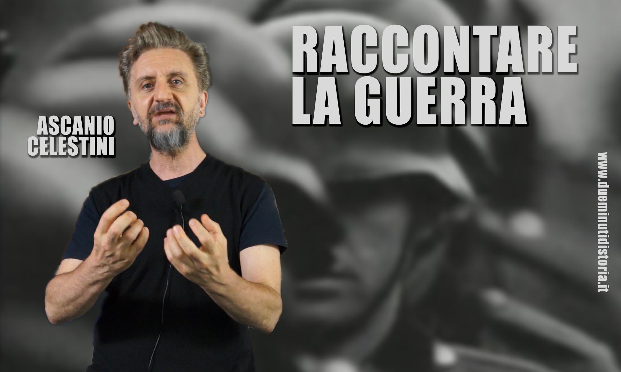 Ascanio Celestini, raccontare la guerra