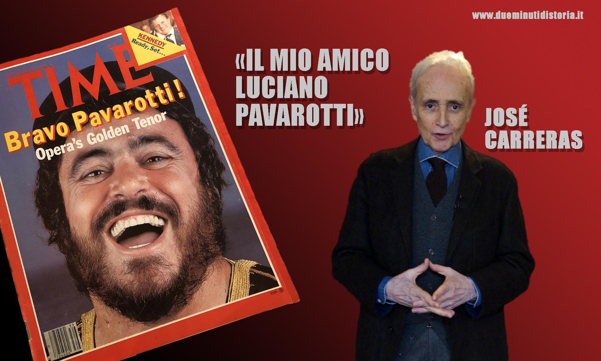 José Carreras: «Il mio amico Luciano Pavarotti»