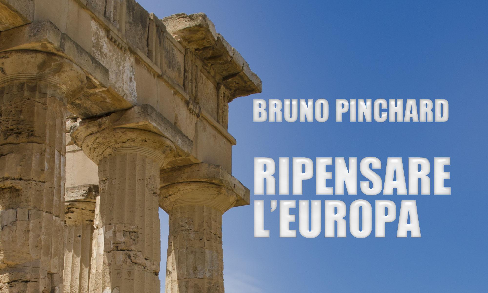 """Sessantacinquesima puntata. Il filosofo francese Bruno Pinchard: """"L'Europa che verrà"""""""