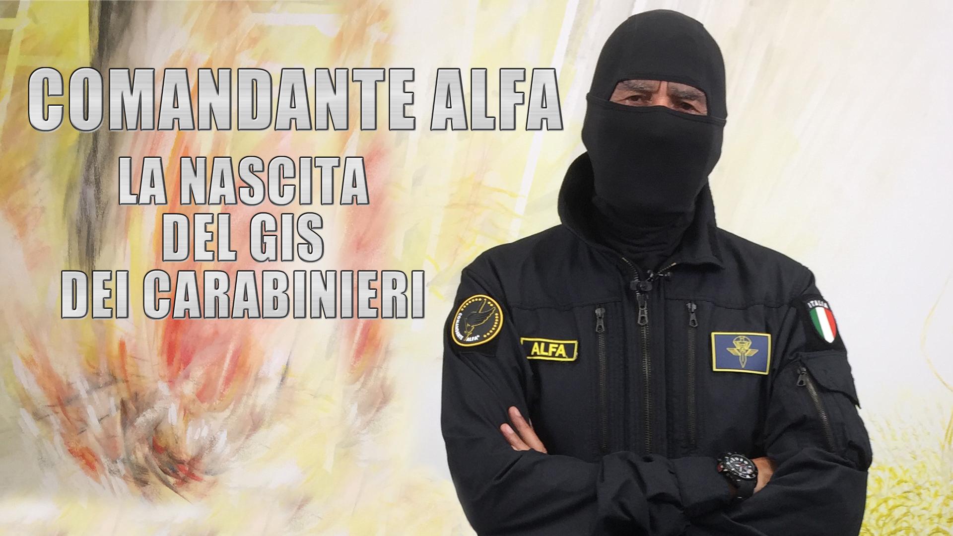 """Settantaduesima puntata. Il Comandante Alfa: """"Io vivo nell'ombra. La nascita del GIS"""""""