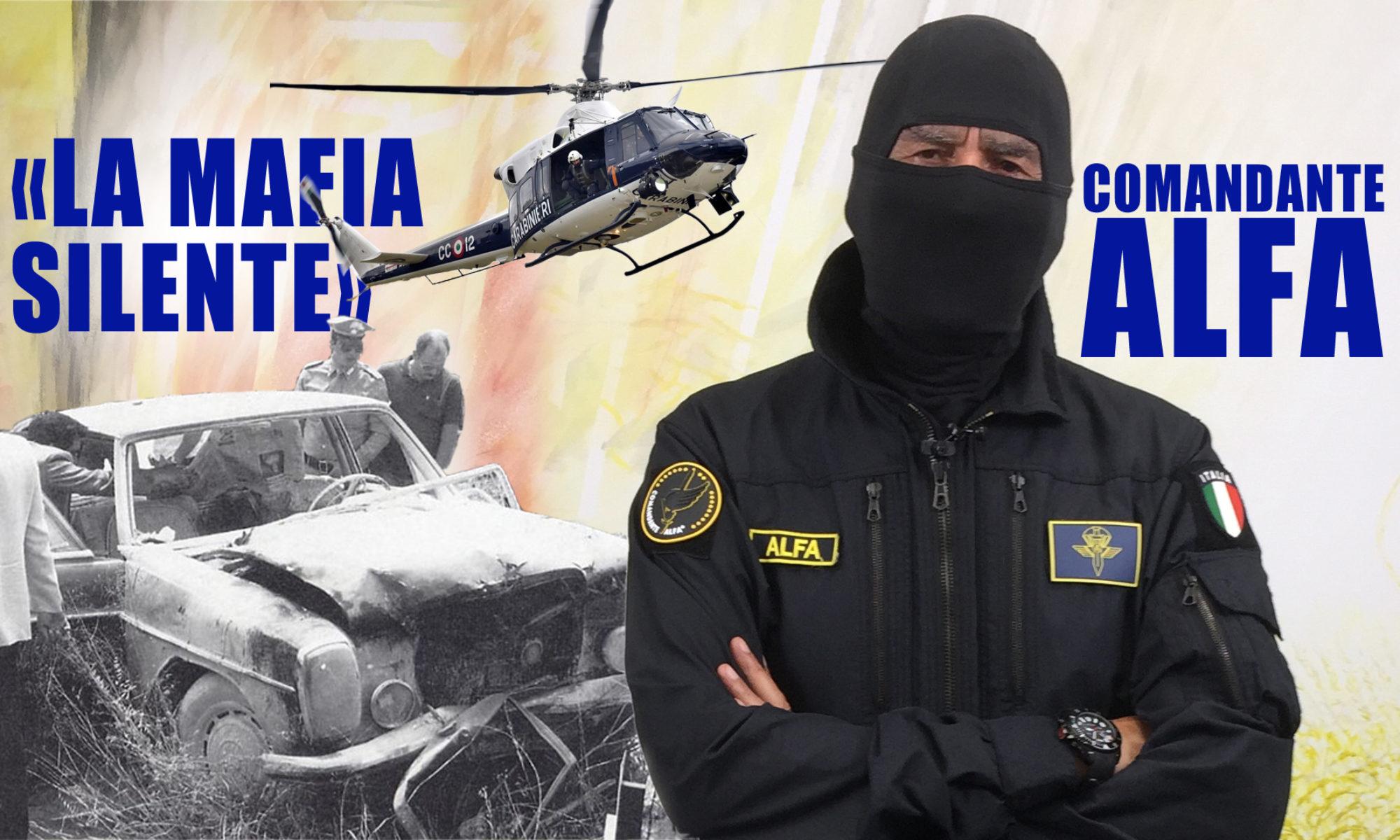 Settantottesima puntata. Comandante Alfa: «La mafia silente»