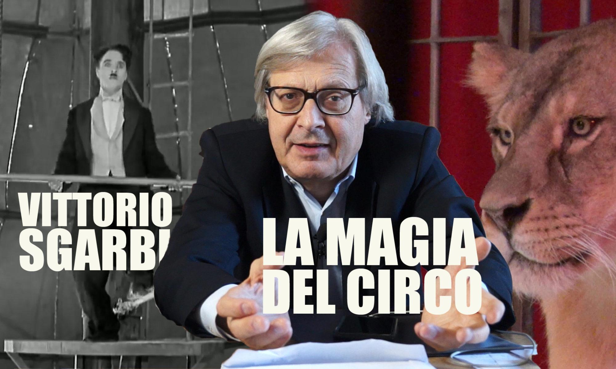 Ottantanovesima puntata. Vittorio Sgarbi e la magìa del circo