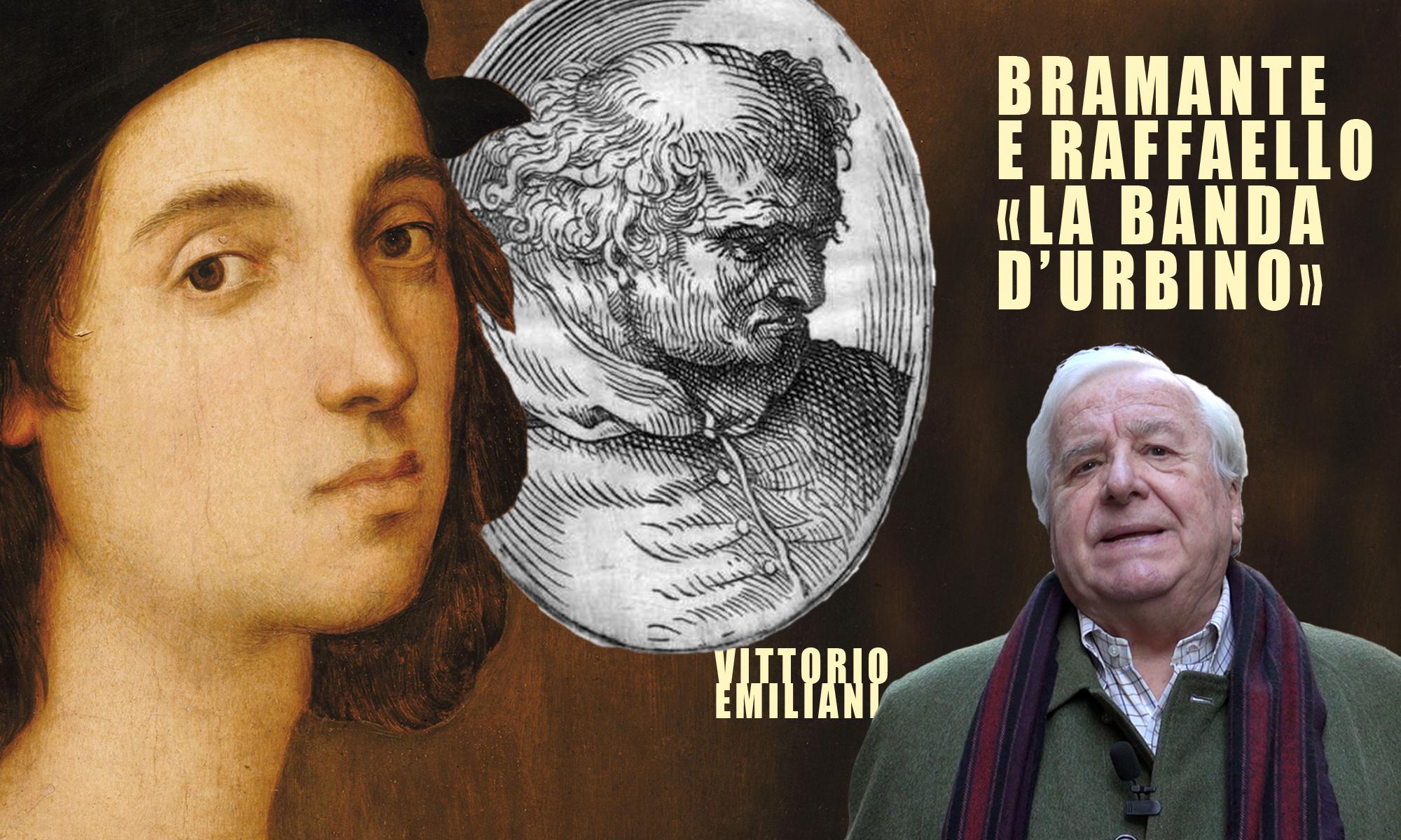 Bramante e Raffaello: La banda d'Urbino
