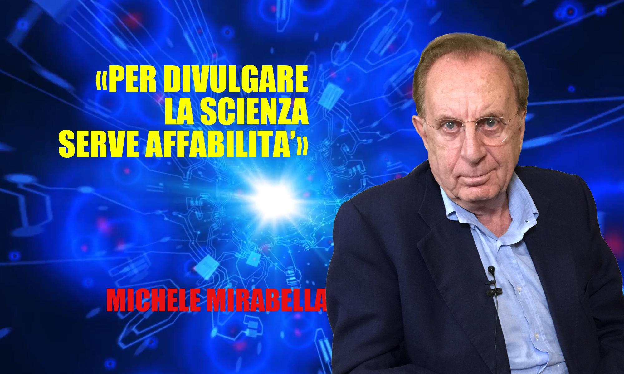 Michele Mirabella: «Per divulgare la scienza serve affabilità»