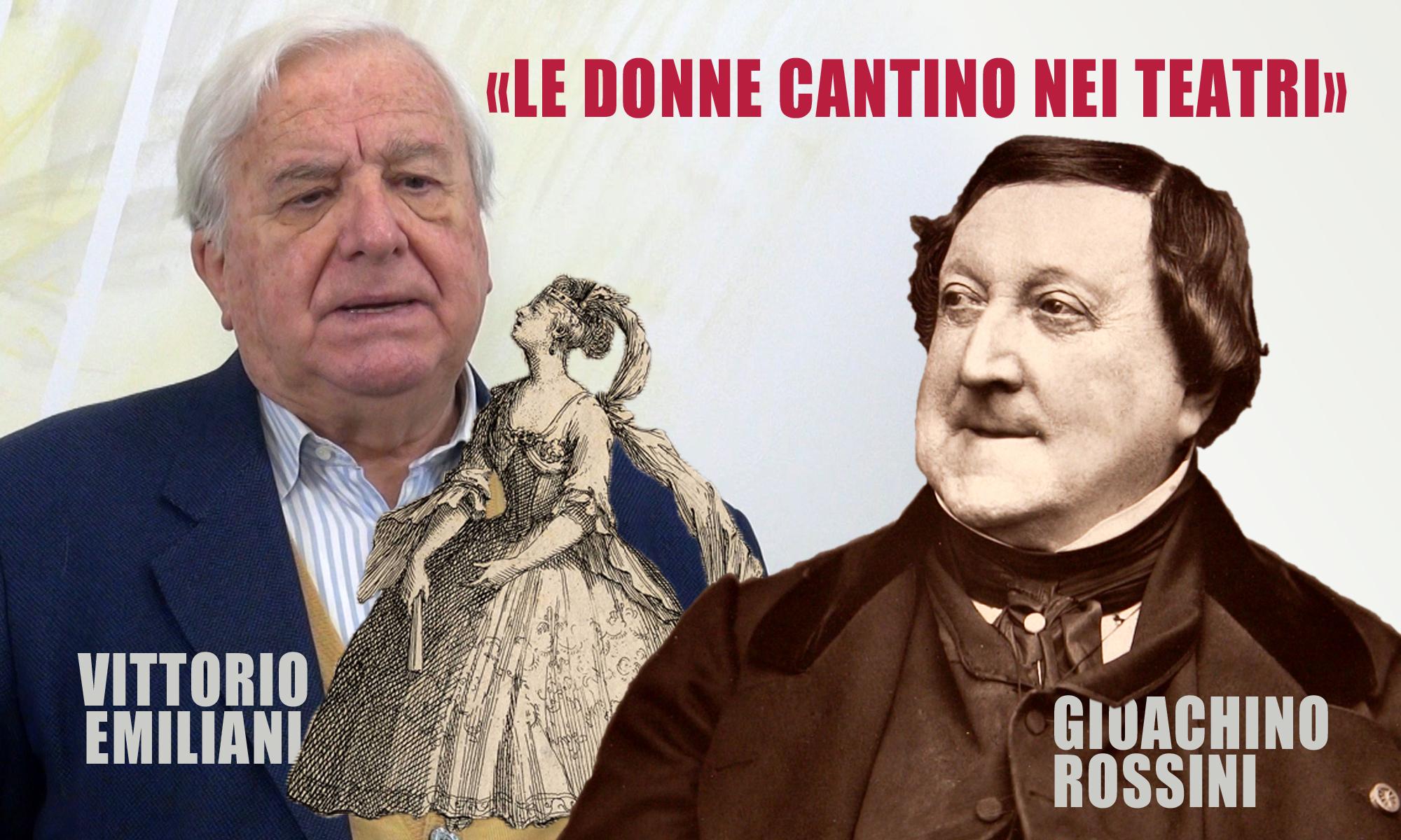 Rossini: «Le donne cantino a teatro»