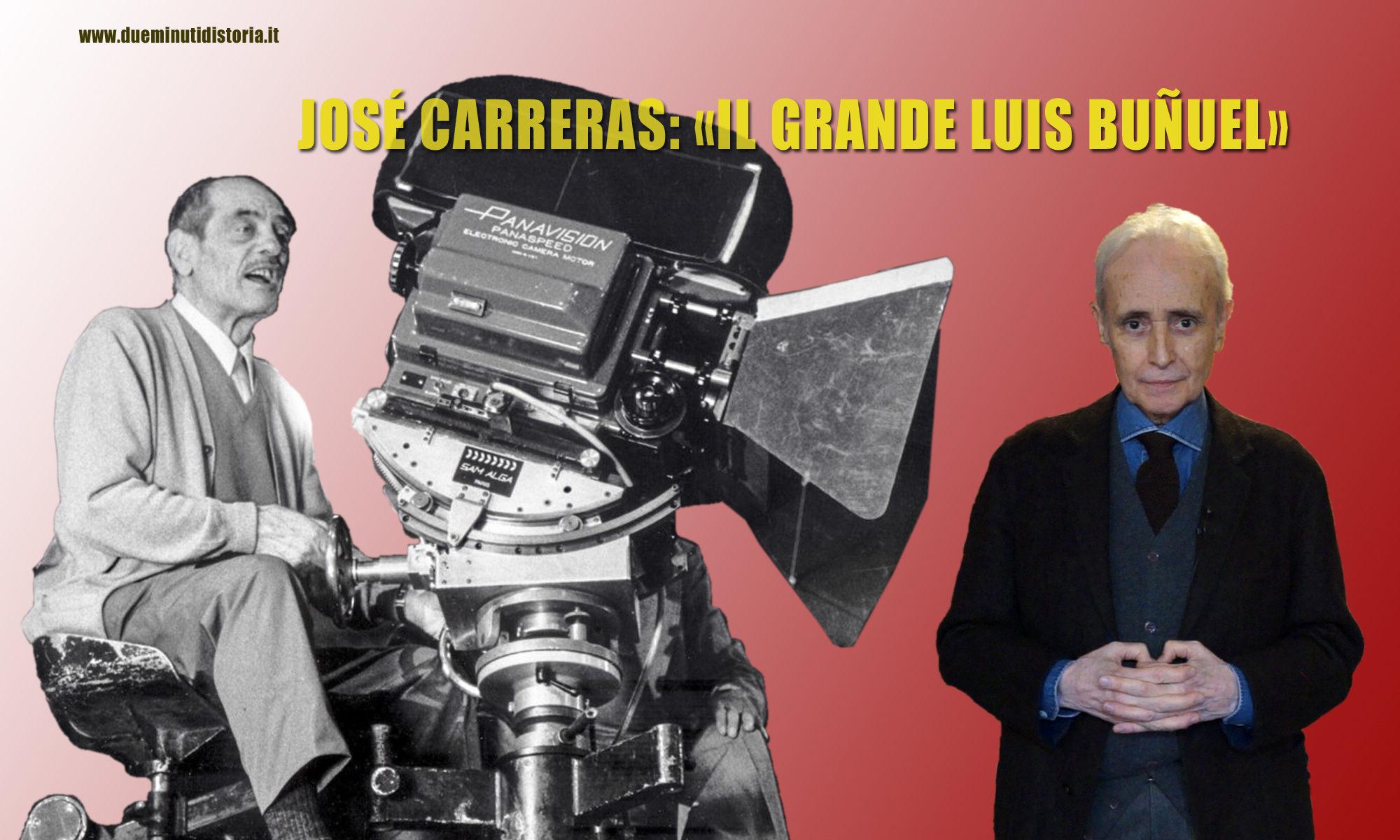 José Carreras: «Il grande Luis Buñuel»