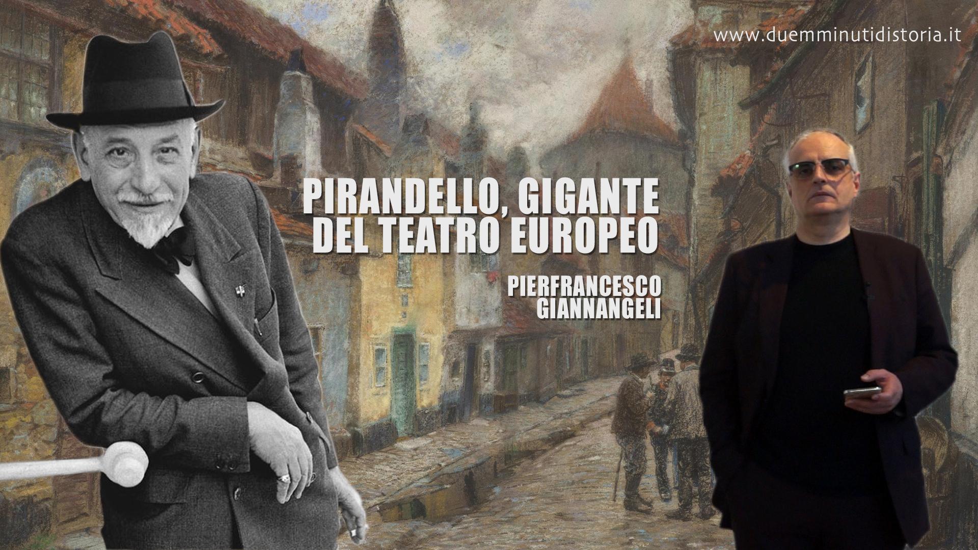 Pirandello, gigante del teatro Europeo
